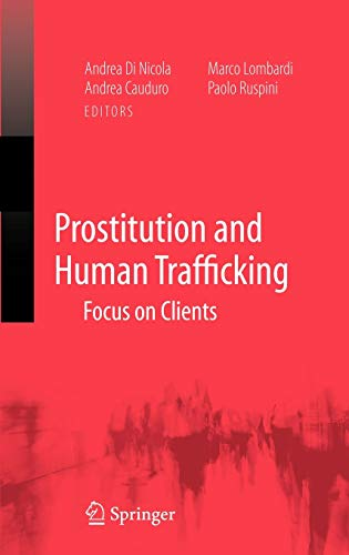 9780387736280: Prostitution and Human Trafficking: Focus on Clients