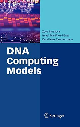 DNA Computing Models (Advances in Information Security): Zoya Ignatova
