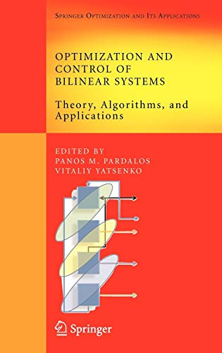9780387736686: Optimization and Control of Bilinear Systems: Theory, Algorithms, and Applications (Springer Optimization and Its Applications)