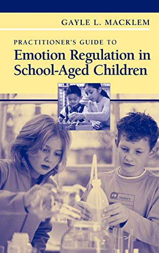 9780387738505: Practitioner's Guide to Emotion Regulation in School-aged Children
