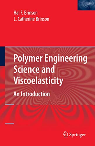 9780387738604: Polymer Engineering Science and Viscoelasticity: An Introduction