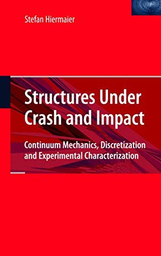 Structures Under Crash and Impact: Continuum Mechanics, Discretization and Experimental ...