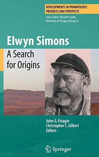 Elwyn Simons: A Search for Origins: John G. Fleagle