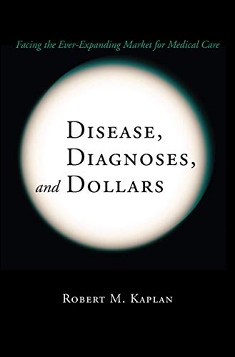 9780387740447: Disease, Diagnoses, and Dollars: Facing the Ever-Expanding Market for Medical Care