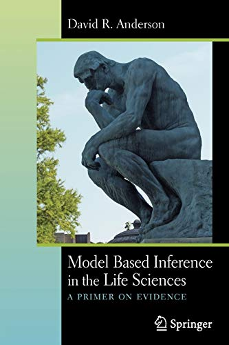 9780387740737: Model Based Inference in the Life Sciences: A Primer on Evidence