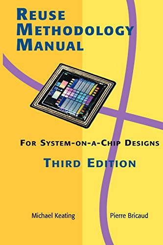 9780387740980: Reuse Methodology Manual for System-on-a-Chip Designs