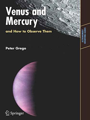 9780387742854: Venus and Mercury, and How to Observe Them (Astronomers' Observing Guides)
