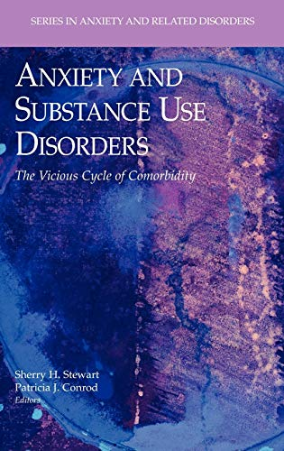 9780387742892: Anxiety and Substance Use Disorders: The Vicious Cycle of Comorbidity (Series in Anxiety and Related Disorders)