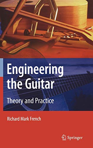 9780387743684: Engineering the Guitar: Theory and Practice