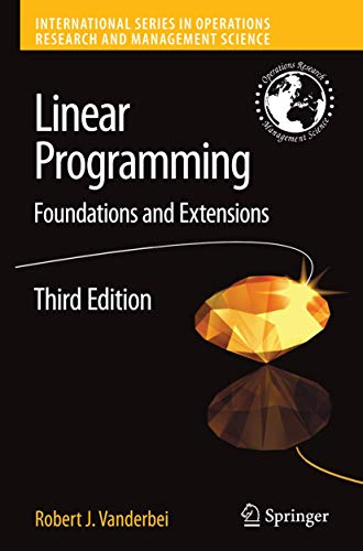 9780387743875: Linear Programming: Foundations and Extensions (International Series in Operations Research & Management Science)