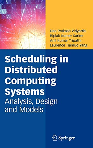 Scheduling In Distributed Computing Systems: Analysis, Design And Models: Vidyarthi D.P. Et.Al