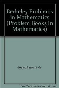 9780387745213: Berkeley Problems in Mathematics (Problem Books in Mathematics)
