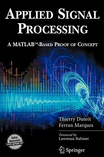 9780387745343: Applied Signal Processing: A MATLAB-Based Proof of Concept (Signals and Communication Technology)