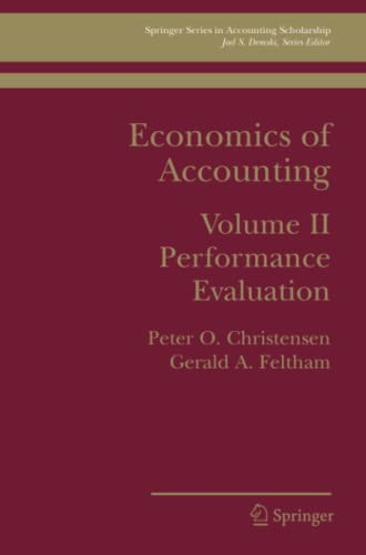 9780387745770: 2: Economics of Accounting: Performance Evaluation (Springer Series in Accounting Scholarship)