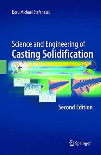 9780387746098: Science and Engineering of Casting Solidification, Second Edition