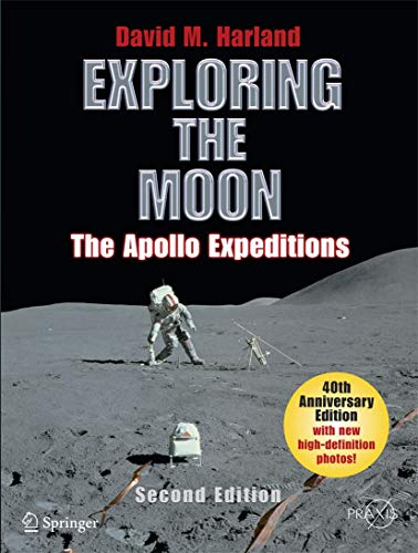 9780387746388: Exploring the Moon: The Apollo Expeditions (Springer Praxis Books / Space Exploration)