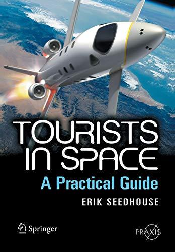 9780387746432: Tourists in Space: A Practical Guide (Springer Praxis Books / Space Exploration)