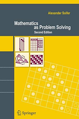 9780387746463: Mathematics as Problem Solving