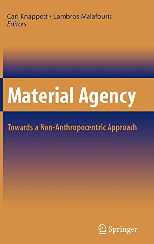 9780387747101: Material Agency: Towards a Non-Anthropocentric Approach