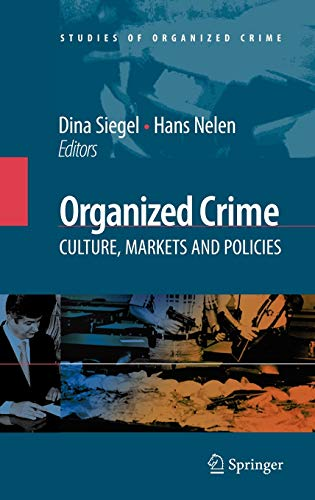 9780387747323: Organized Crime: Culture, Markets and Policies (Studies of Organized Crime)
