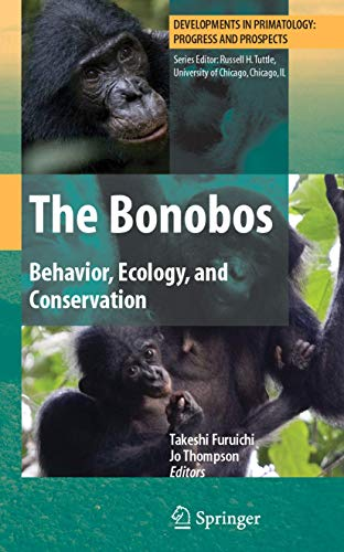 9780387747859: The Bonobos: Behavior, Ecology, and Conservation (Developments in Primatology: Progress and Prospects)