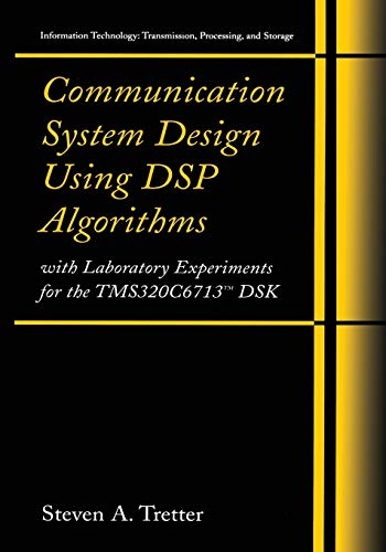 9780387748856: Communication System Design Using DSP Algorithms: With Laboratory Experiments for the TMS320C6713™ DSK (Information Technology: Transmission, Processing and Storage)