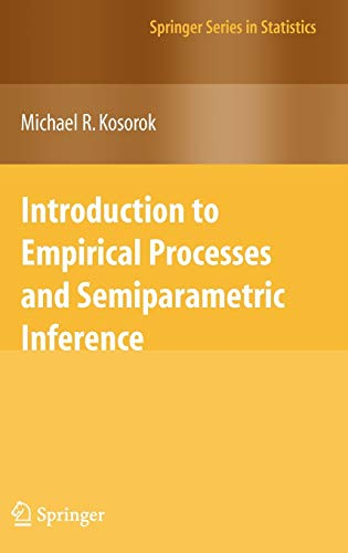9780387749778: Introduction to Empirical Processes and Semiparametric Inference (Springer Series in Statistics)
