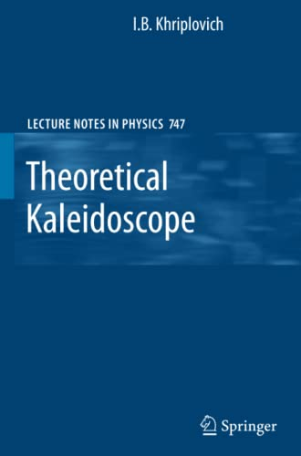 9780387752518: Theoretical Kaleidoscope (Lecture Notes in Physics)