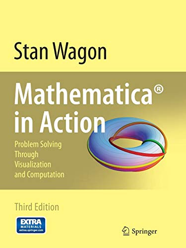 9780387753669: Mathematica in Action: Problem Solving Through Visualization and Computation [With CDROM]: The Power of Visualization