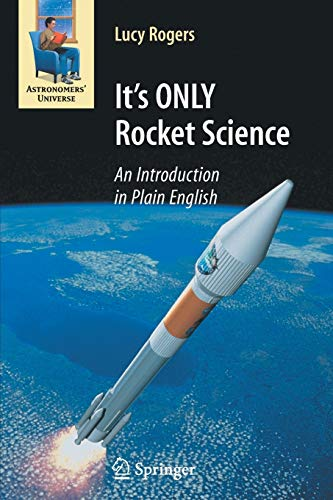 9780387753775: It's ONLY Rocket Science: An Introduction in Plain English (Astronomers' Universe)