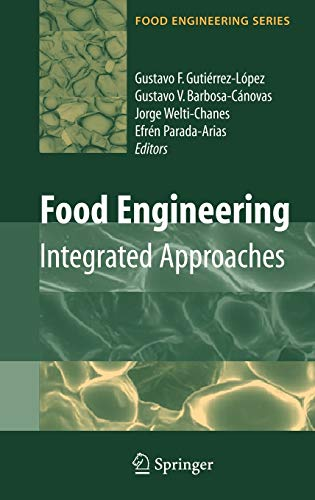 Food Engineering: Integrated Approaches (Food Engineering Series)