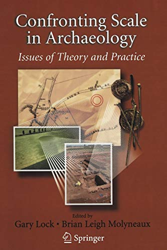 9780387757018: Confronting Scale in Archaeology: Issues of Theory and Practice