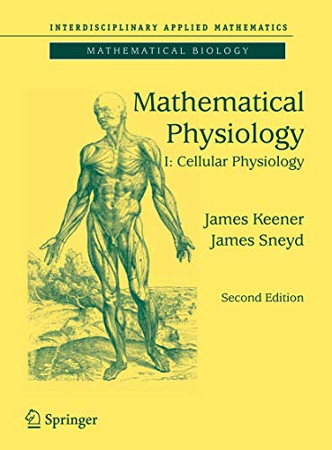 9780387758466: 1: Mathematical Physiology: I: Cellular Physiology (Interdisciplinary Applied Mathematics)
