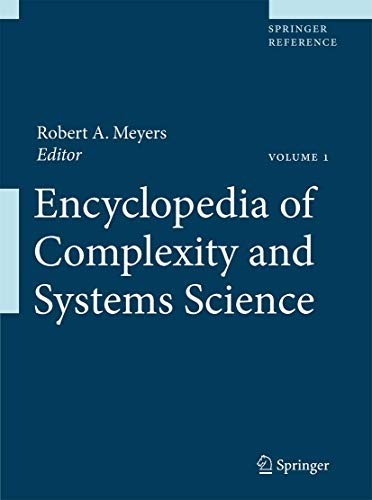 Encyclopedia of Complexity and Systems Science (Hardcover): A. Myers Robert