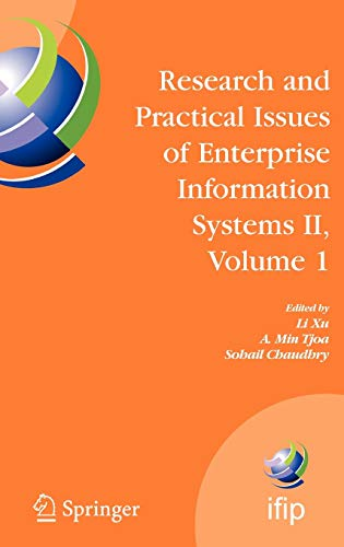 Research and Practical Issues of Enterprise Information Systems II Volume 2: Li Xu, Sohail Chaudhry...