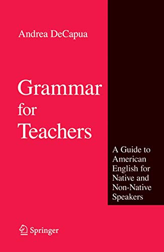 9780387763316: Grammar for Teachers: A Guide to American English for Native and Non-Native Speakers