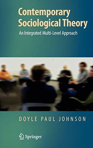 9780387765211: Contemporary Sociological Theory: An Integrated Multi-Level Approach