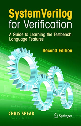 9780387765297: SystemVerilog for Verification: A Guide to Learning the Testbench Language Features