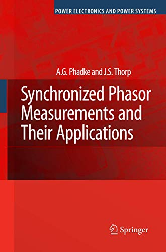9780387765358: Synchronized Phasor Measurements and Their Applications (Power Electronics and Power Systems)