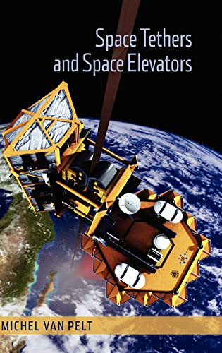 9780387765556: Space Tethers and Space Elevators