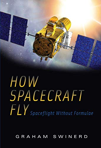 9780387765716: How Spacecraft Fly: Spaceflight Without Formulae