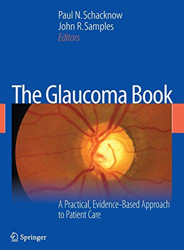 9780387766997: The Glaucoma Book: A Practical, Evidence-Based Approach to Patient Care