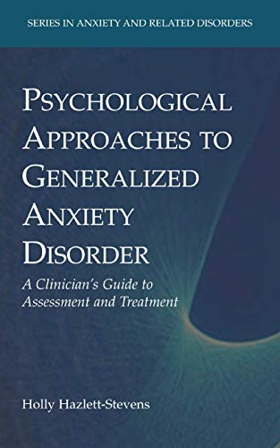 9780387768694: Psychological Approaches to Generalized Anxiety Disorder: A Clinician's Guide to Assessment and Treatment