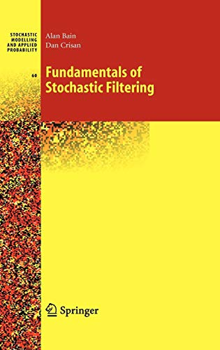 9780387768953: Fundamentals of Stochastic Filtering (Stochastic Modelling and Applied Probability)