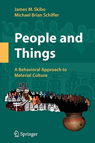 9780387771328: People and Things: A Behavioral Approach to Material Culture