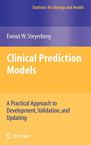 9780387772431: Clinical Prediction Models: A Practical Approach to Development, Validation, and Updating (Statistics for Biology and Health)
