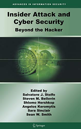9780387773216: Insider Attack and Cyber Security: Beyond the Hacker (Advances in Information Security)