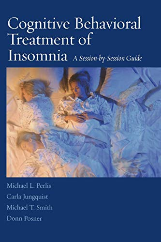9780387774404: Cognitive Behavioral Treatment of Insomnia: A Session-by-Session Guide