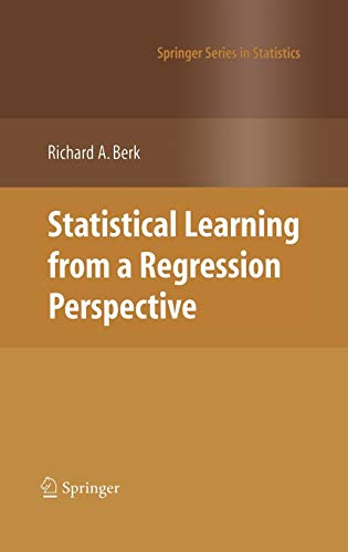 9780387775005: Statistical Learning from a Regression Perspective (Springer Series in Statistics)
