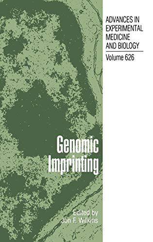 Genomic Imprinting (Advances In Experimental Medicine And Biology, Volume 62): Wilkins Jon F.